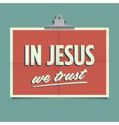 in jesus we trust vector image vector image
