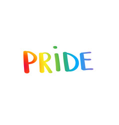 Gay pride slogan with hand written lettering vector