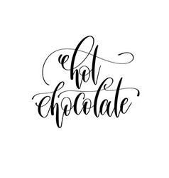 Hot chocolate - black and white hand lettering vector