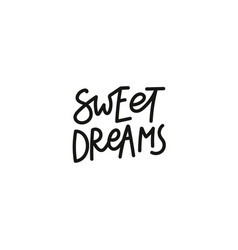 sweet dreams calligraphy quote lettering vector image