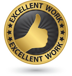 Excellent work golden sign with thumb up vector image vector image