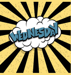 comic text wednesday cartoon cloud retro vector image