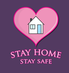 Stay home stay safe and save lives vector