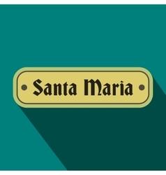 Santa Maria sign flat icon vector image