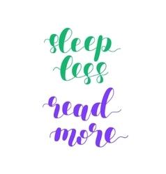 Sleep less read more vector