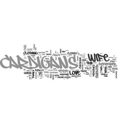 Why i love my wife s cardigans text word cloud vector