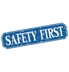 Safety first blue square vintage grunge isolated vector