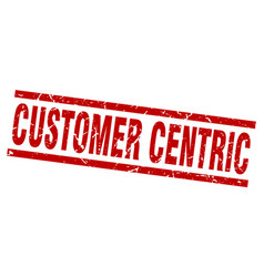 Square grunge red customer centric stamp vector