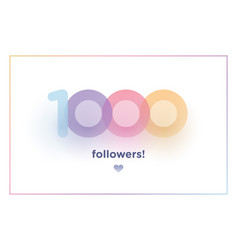1k or 1000 followers thank you colorful vector image