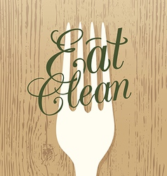 Eat clean and healthy food concept vector