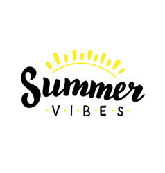 summer vibes hand drawn quote summer holidays vector image
