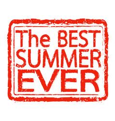 best summer ever stamp text design vector image