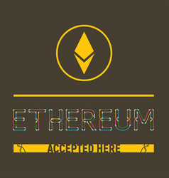 ethereum accepted here vector image