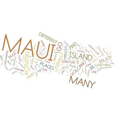Maui fun for everyone text background word cloud vector