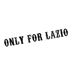Only for lazio rubber stamp vector