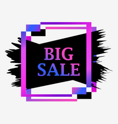 big sale banner with frame and gradient paint vector image