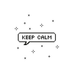 keep calm in speech bubble 8 bit pixel art vector image