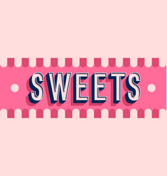 sweets banner typographic design vector image