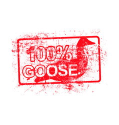 100 per cent goose - red rubber grungy stamp in vector image vector image