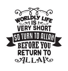 Muslim quote and saying good for cricut worldly vector