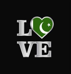 Love typography pakistan flag design beautiful vector