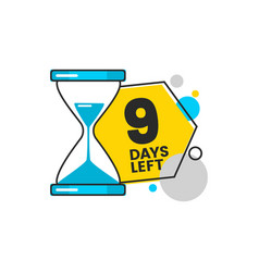 nine days left banner with a hourglass and digit 9 vector image