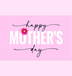 happy mothers day elegant quote calligraphy card vector image