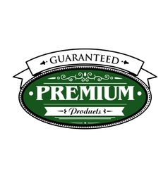 Premium guaranteed products label vector image