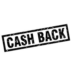 square grunge black cash back stamp vector image