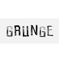 The word GRUNGE handwritten grunge brush stroked vector image vector image