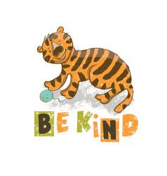 Be kind cartoon cute tiger animal vector