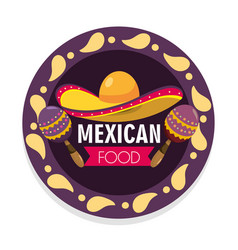 Mexican food emblem with hat and maracas vector
