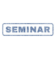 Seminar textile stamp vector