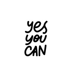 yes you can calligraphy shirt quote lettering vector image