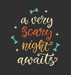 a very scary night awaits halloween party poster vector image vector image