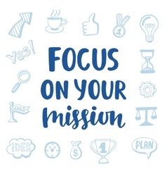 Focus on Your Mission motivational quote vector
