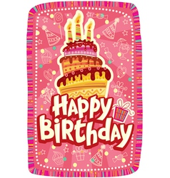 Happy birthday card with Birthday cake vector image