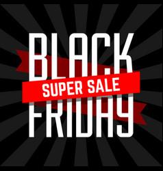 black friday super sale design template vector image