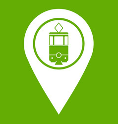 geo tag with tram sign icon green vector image