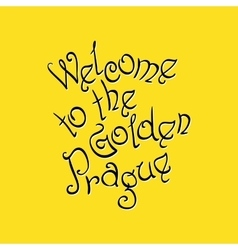 Welcome to the golden prague inscription vector