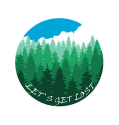 Lets get lost banner design with forest landscape vector