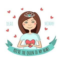 Greeting card to dear mom queen of heart vector image vector image