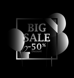 black friday big sale poster with black balloons vector image