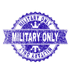 Grunge textured military only stamp seal with vector