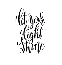 Let your light shine black and white hand written vector