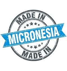 made in Micronesia blue round vintage stamp vector image