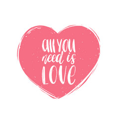 hand lettering phrase all you need is love vector image