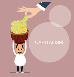 capitalism man bring lot of money capital concept vector image