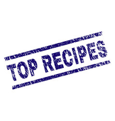 grunge textured top recipes stamp seal vector image