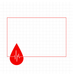 Blood drop with heartbeat line frame with text vector